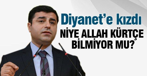 Demirtaş: Niye, Allah Kürtçe bilmiyor mu?