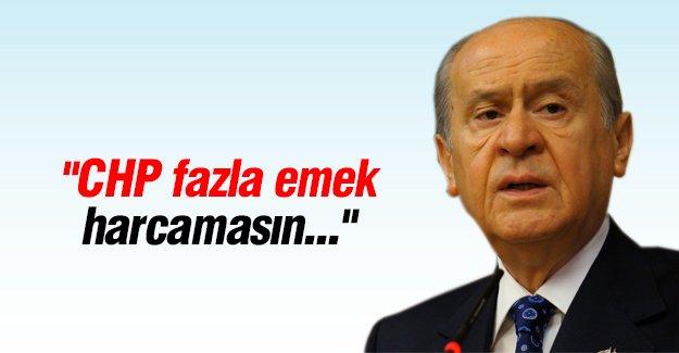 """Devlet Bahçeli: """"CHP fazla emek harcamasın"""""""