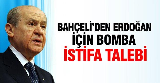 Devlet Bahçeli'den Erdoğan'a şok istifa talebi!