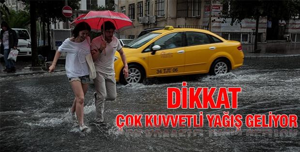 DİKKAT 'çok kuvvetli' yağış geliyor