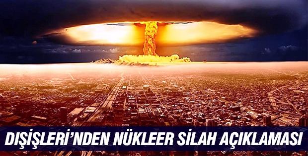 Dışişleri'nden nükleer silah açıklaması