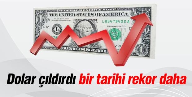 Dolar çıldırdı bir tarihi rekor daha!