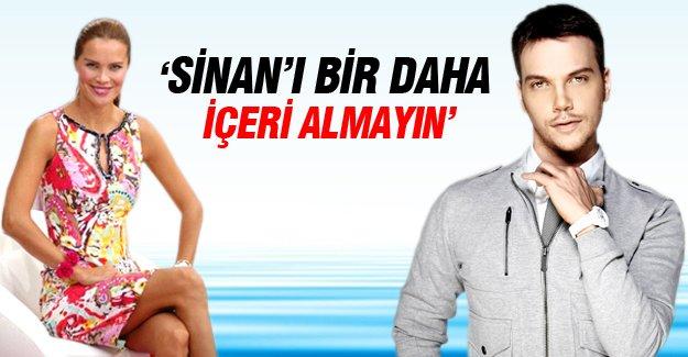 Ebru Şallı: Sinan'ı içeri almayın!