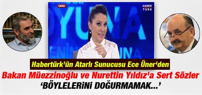 Ece Üner'den Müezzinoğlu ve Yıldız'a Sert Sözler