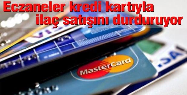 Eczaneler kredi kartıyla ilaç satışını durduruyor