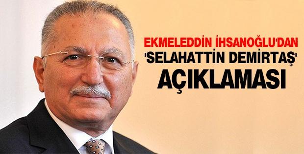 Ekmeleddin İhsanoğlu'dan 'selahattin Demirtaş' Açıklaması,CUMHURBAŞKANI adayı