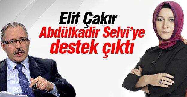 Elif Çakır Abdülkadir Selvi'ye destek çıktı!