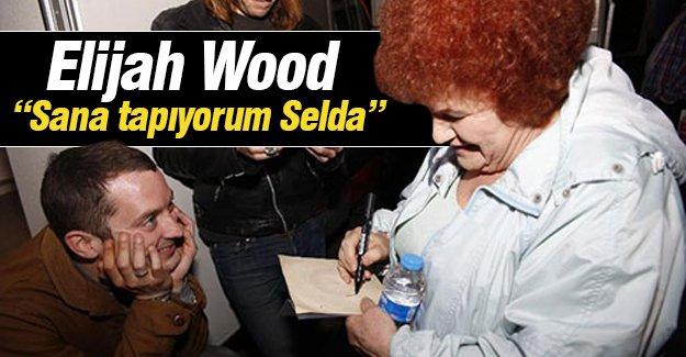 "Elijah Wood  ""Sana tapıyorum Selda"""