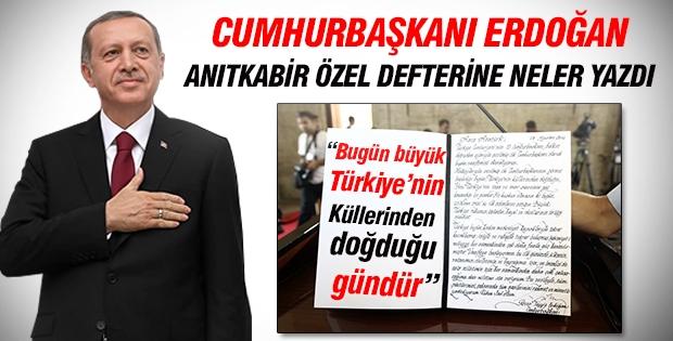 Erdoğan Anıtkabir Defterine Neler Yazdı? İşte O Yazı...