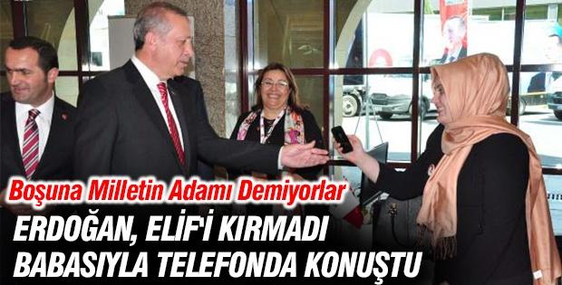 ERDOĞAN, ELİF'İ KIRMADI BABASIYLA TELEFONDA KONUŞTU