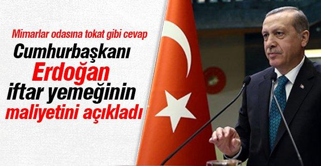 Erdoğan iftar yemeğinin maliyetini açıkladı