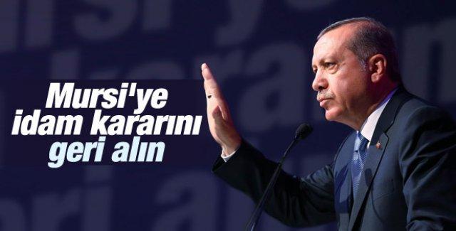 """Erdoğan: """"Mursi'ye idam cezasına geri alın"""""""