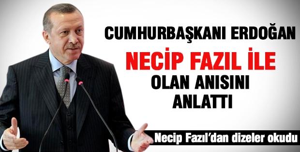 Erdoğan, Necip Fazıl ile olan anısını anlattı