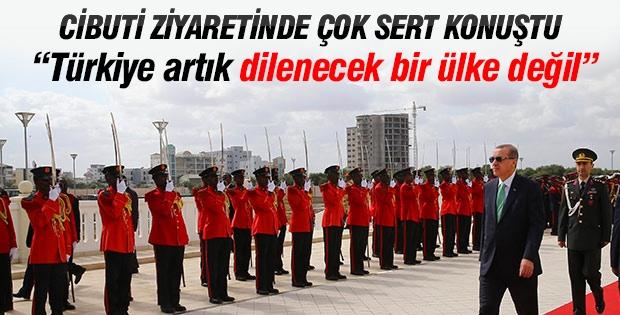 Erdoğan: Türkiye dilenecek bir ülke değil