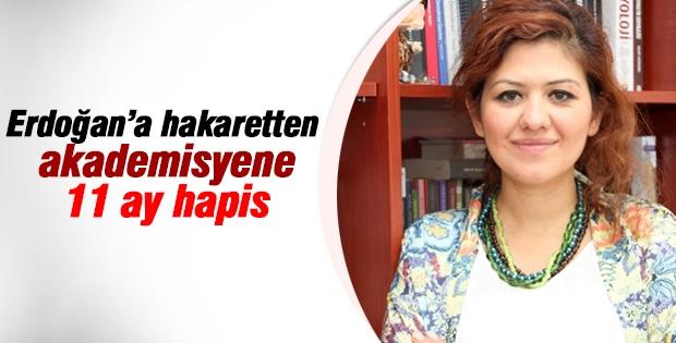 Erdoğan'a hakaretten akademisyene 11 ay hapis