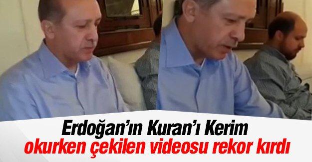 Erdoğan'ın Kuran'ı Kerim okurken çekilen videosu rekor kırdı