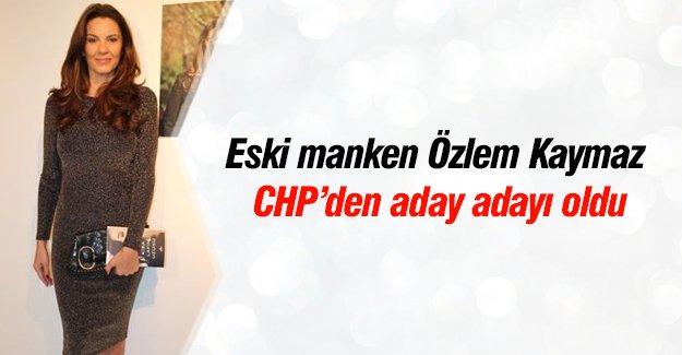 Eski manken Özlem Kaymaz CHP'den aday adayı oldu