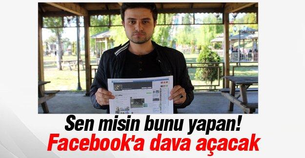 Facebook'a dava açacak!