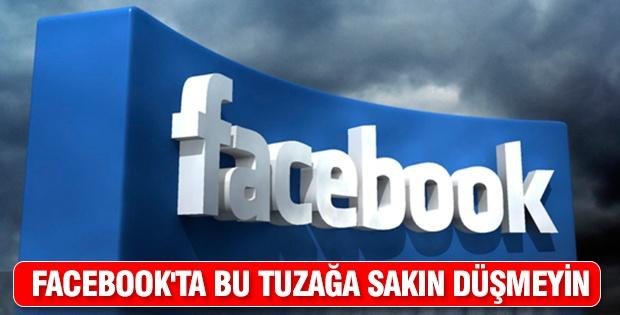 Facebook'ta bu tuzağa sakın düşmeyin