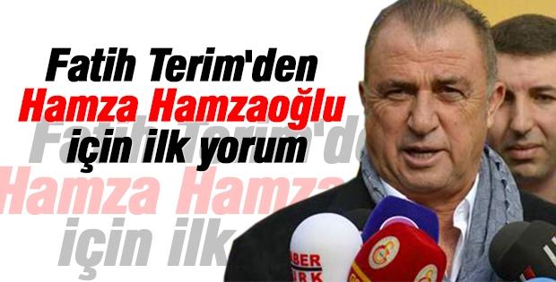 Fatih Terim'den Hamza Hamzaoğlu için ilk yorum