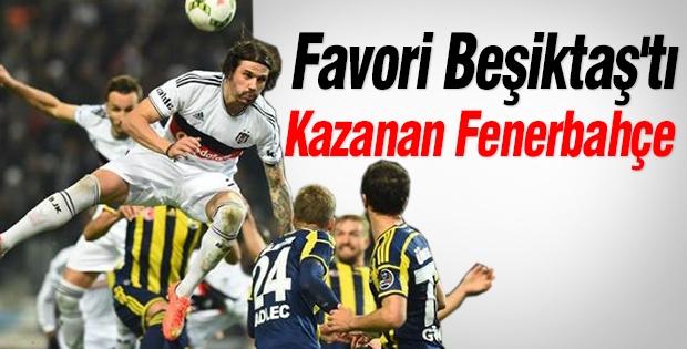 Favori Beşiktaş'tı Kazanan Fenerbahçe Oldu