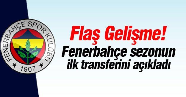 Fenerbahçe sezonun ilk transferini açıkladı