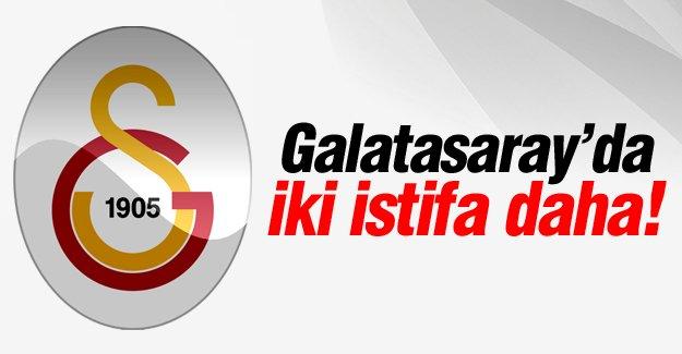 Galatasaray'da 2 istifa daha!