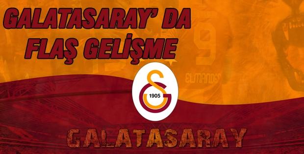 Galatasaray' da Flaş Gelişme