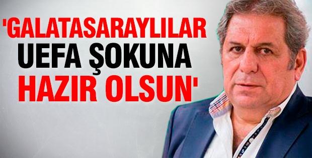 'Galatasaraylılar UEFA şokuna hazır olsun'