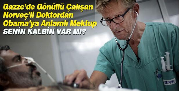 Gazze'de gönüllü görev yapan Norveçli doktordan Obama'ya mektup