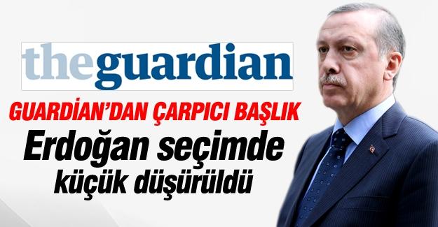 Guardian: Erdoğan seçimde küçük düşürüldü