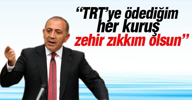 Gürsel Tekin: TRT'ye ödediğim her kuruş zehir zıkkım olsun