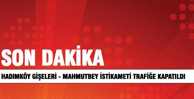 Hadımköy Gişeleri - Mahmutbey istikameti trafiğe kapatıldı