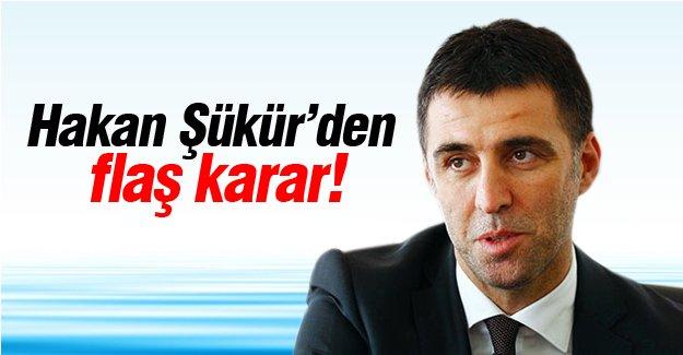 Hakan Şükür'den flaş karar!