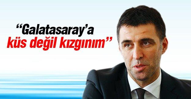 Hakan Şükür: Galatasaray'a küs değil, kızgınım
