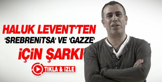 Haluk Levent'ten 'srebrenitsa' Ve 'gazze' İçin Şarki