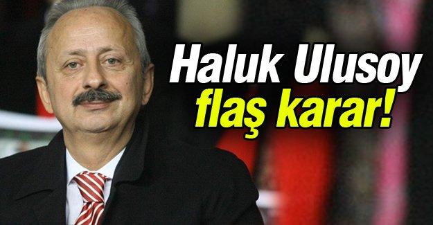 Haluk Ulusoy flaş karar!