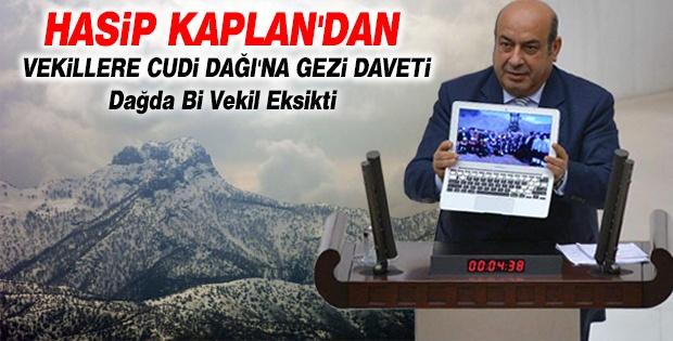 HASİP KAPLAN'DAN VEKİLLERE CUDİ DAĞI'NA GEZİ DAVETİ