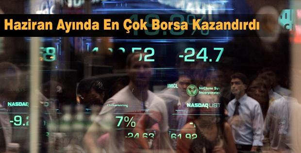 Haziran Ayında En Çok Borsa Kazandırdı