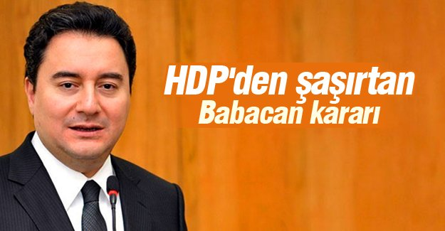 HDP'den şaşırtan Babacan kararı