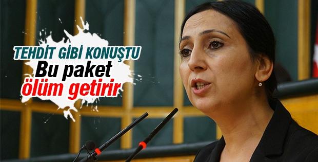 HDP Eşbaşkanı Figen Yüksekdağ: Bu paket ölüm getirir!