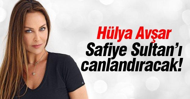 Hülya Avşar Safiye Sultan'ı canlandıracak!