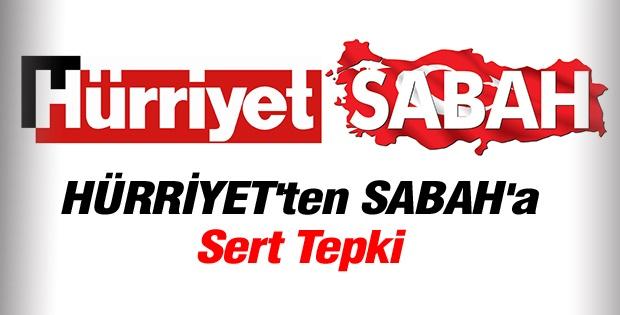HÜRRİYET'ten SABAH'a Sert Tepki
