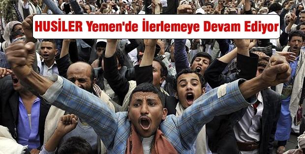 HUSİLER Yemen'de İlerlemeye Devam Ediyor