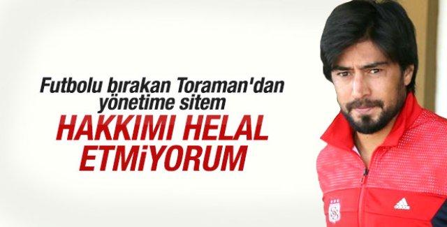 İbrahim Toraman: Orman ve yönetime hakkımı helal etmiyorum