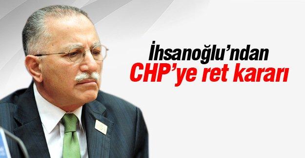 İhsanoğlu'ndan CHP'ye ret kararı