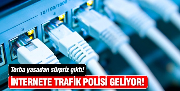 İnternete trafik polisi geliyor!