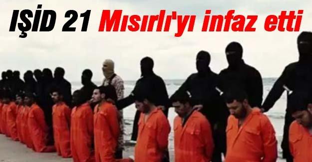 IŞİD 21 Mısırlı'yı infaz etti