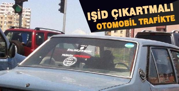 IŞİD ÇIKARTMALI OTOMOBİL TRAFİKTE