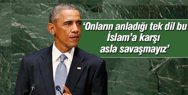 İslam'a karşı asla savaşmayız